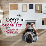 5 Ways to STAY Organized
